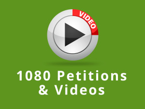 1080 Petitions and videos